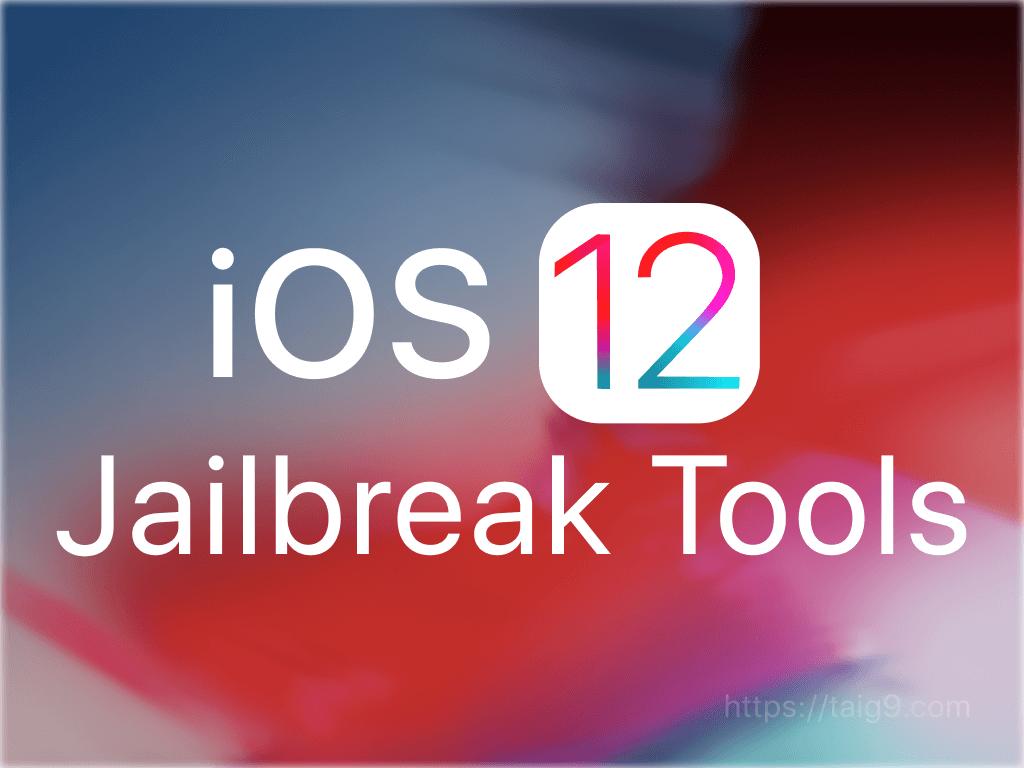 iOS 12 Jailbreaking tools