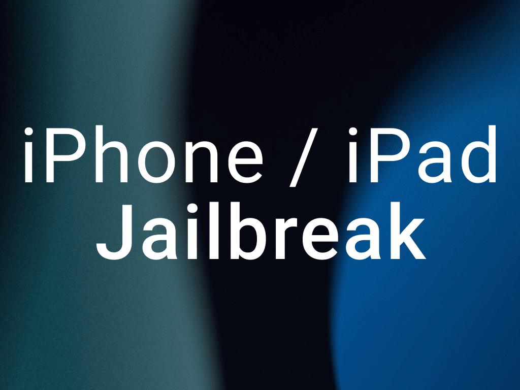 iPhone 13 Jailbreak / iPad Jailbreak
